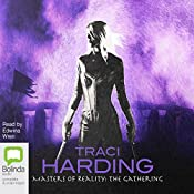 Masters of Reality: The Ancient Future, Book 3: The Gathering | Traci Harding