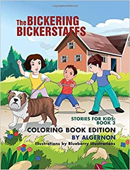 The Bickering Bickerstaffs - Coloring Book: Volume 3 (ALGERNON's Stories for Kids)
