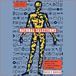 Natural Selections: Selfish Altruists, Honest Liars, and Other Realities of Evolution | David P. Barash
