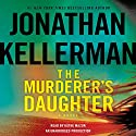 The Murderer's Daughter: A Novel Audiobook by Jonathan Kellerman Narrated by Kathe Mazur