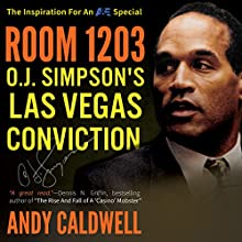 Room 1203: O. J. Simpson's Las Vegas Conviction Audiobook by Andy Caldwell Narrated by Mark Kamish