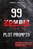 img - for 99 Zombie Plot Prompts for 99c: 99 Freely-Licensed Ideas to Raise Your Creativity From the Dead (99 Plot Prompts for 99c Book 1) book / textbook / text book