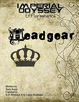Imperial Odyssey - Head Gear (Efflorescence Book 4) by [Kopp, Zack]