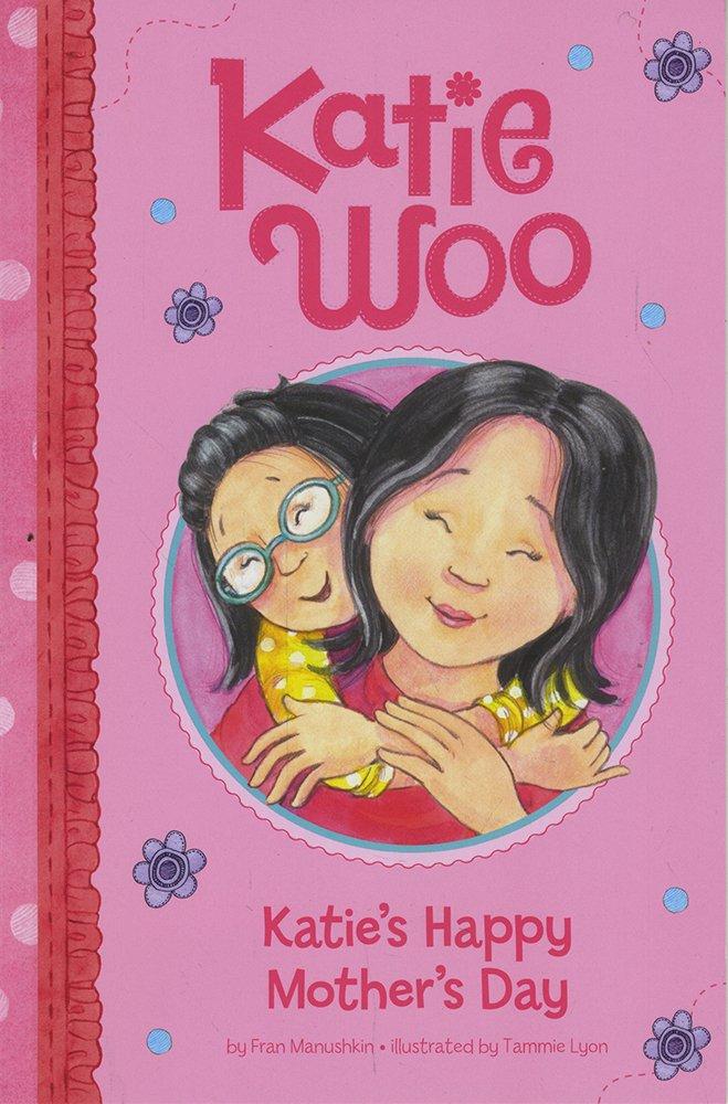 Katie's Happy Mother's Day (Katie Woo)