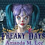Freaky Days: A Mystic Caravan Mystery, Book 1 | Amanda M. Lee