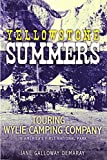 Yellowstone Summers: Touring With the Wylie Camping Company in America's First National Park