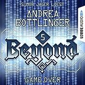 GAME OVER (Beyond 5) | Andrea Bottlinger