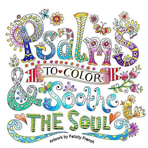 Psalms to Color and Soothe the Soul (The Soothe Soul)