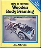 How to Restore Wooden Body Framing, Alderwyck, A., 0850455901