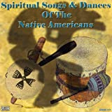 Spiritual Songs And Dances Of The Native
