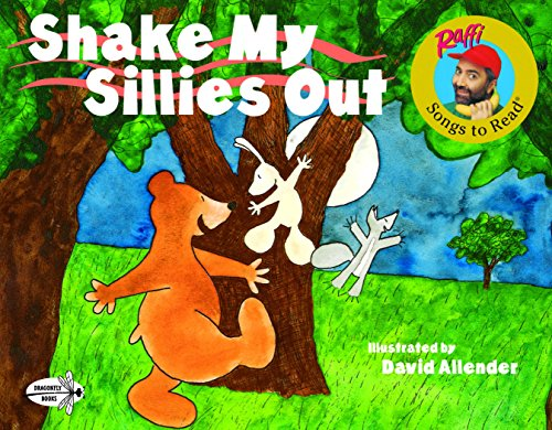 (Shake My Sillies Out (Raffi Songs to Read))