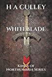 Whiteblade: Kings of Northumbria Series