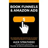 Book Funnels & Amazon Ads: How to use your book & Amazon Ads To Attract Customers and build a 6+ figure business