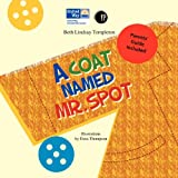 A Coat Named Mr. Spot, Beth Templeton, 0982753039