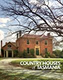 Country Houses of Tasmania, Alice Bennett, Georgia Warner, 174331079X