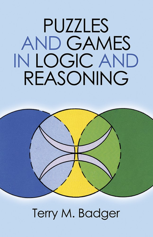 Download Puzzles and Games in Logic and Reasoning (Dover Recreational Math) PDF