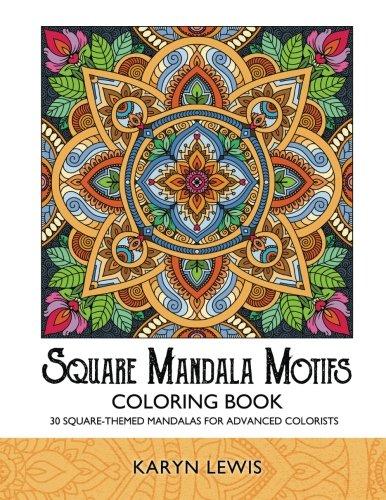 Square Mandala Motifs Coloring Book: 30 Square-Themed Mandalas for Advanced Colorists (Coloring Motifs Series) (Volume 4)