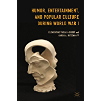 Humor, Entertainment, and Popular Culture during World War I