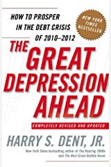 The Great Depression Ahead: How to Prosper in the Debt Crisis of 2010 - 2012 Paperback