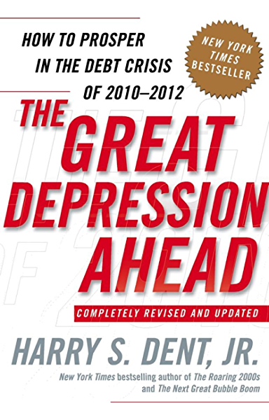 Amazon.com: The Great Depression Ahead: How to Prosper in the Crash  Following the Greatest Boom in History eBook: Dent, Harry S.: Kindle Store