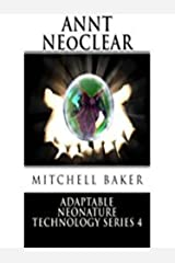 ANNT: NeoClear I & II (Adaptable NeoNature Technology Series Book 4) Kindle Edition