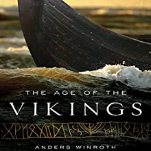 The Age of the Vikings Audiobook by Anders Winroth Narrated by Eric Martin