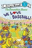 The Berenstain Bears: We Love Baseball! (I Can Read Level 1)