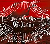 G.Love: Fixin'to Die [+1 Bonus] (Audio CD)
