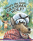 img - for What's the Time, Grandma Wolf? book / textbook / text book