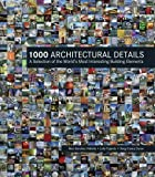 1000 architectural details - 1000 Architectural Details: A Selection of the World's Most Interesting Building Elements by Alex Vidiella (2010-10-14)