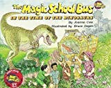 img - for The Magic School Bus in the Time of Dinosaurs - Audio by Cole, Joanna, Degen, Bruce [01 April 2012] book / textbook / text book
