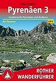 Pyrenäen 3: Katalanische Pyrenäen und Andorra. 60 Touren. Mit GPS-Daten (Rother Wanderführer)