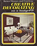 Better homes and gardens creative decorating on a budget