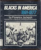 The Black Man in America, 1861-1877, Florence Jackson, 0531020223