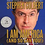 I Am America (And So Can You!) | Stephen Colbert