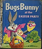 img - for Bugs Bunny at the Easter Party. Little Golden Book book / textbook / text book