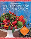 Mediterranean Hot and Spicy, Aglaia Kremezi, 0767927451
