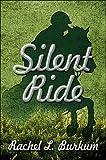 Silent Ride, Rachel L. Burkum, 1604740108