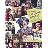 The Tribal Bible, Exploring The Phenomenon That Is American Tribal Style Bellydance