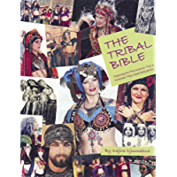 The Tribal Bible, Exploring The Phenomenon That Is American Tribal Style Bellydance book cover