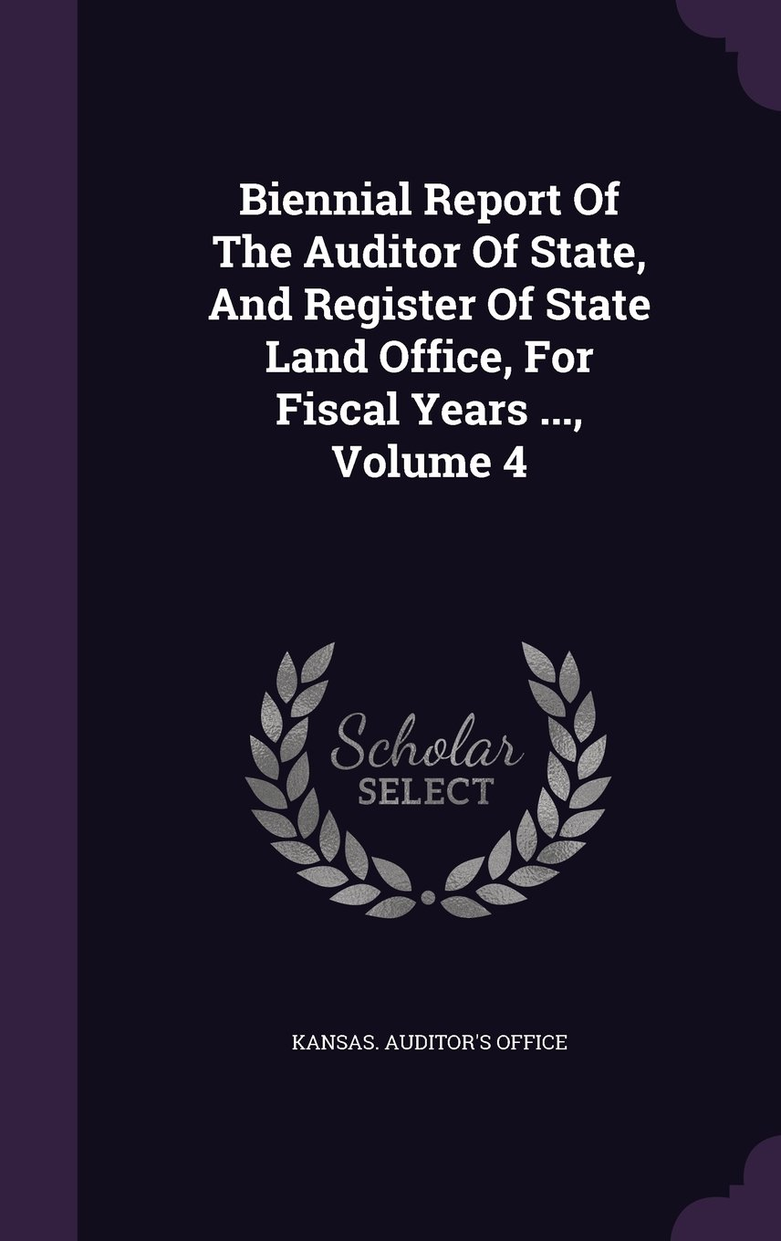 Download Biennial Report Of The Auditor Of State, And Register Of State Land Office, For Fiscal Years ..., Volume 4 pdf epub