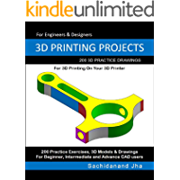 3D PRINTING PROJECTS: 200 3D Practice Drawings For 3D Printing On Your 3D Printer