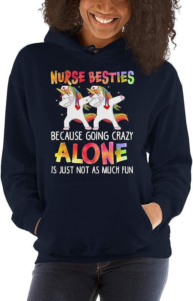 Nurse Besties Going Crazy Alone is Just Not As Much Fun Hooded Sweatshirt
