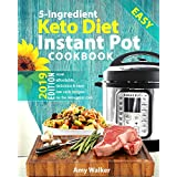 Keto Diet Instant Pot Cookbook 2019: Most Affordable, Quick & Easy 5-Ingredient or Less Recipes on the Ketogenic Diet