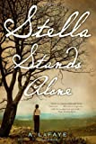 Stella Stands Alone, A. LaFaye, 1416986472
