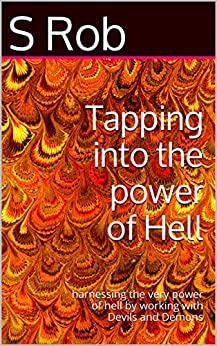 __PDF__ Tapping Into The Power Of Hell: Harnessing The Very Power Of Hell By Working With Devils And Demons. American chapters working Incluye Updated original World