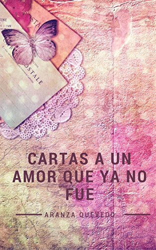 Amazon.com: Cartas a un Amor que ya no fue (Spanish Edition ...