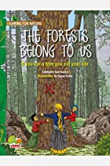 The Forests Belong to Us: (If You Cut a Tree You Cut Your Life) (Caring for Nature) Paperback