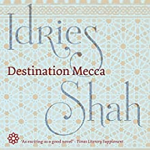 Destination Mecca Audiobook by Idries Shah Narrated by David Ault