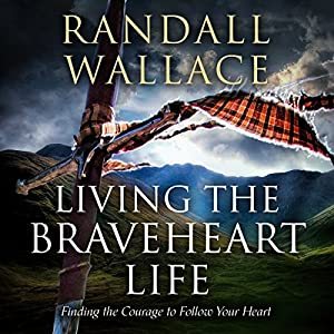 Living the Braveheart Life Audiobook